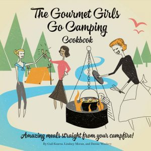 The Gourmet Girls Go Camping Cookbook